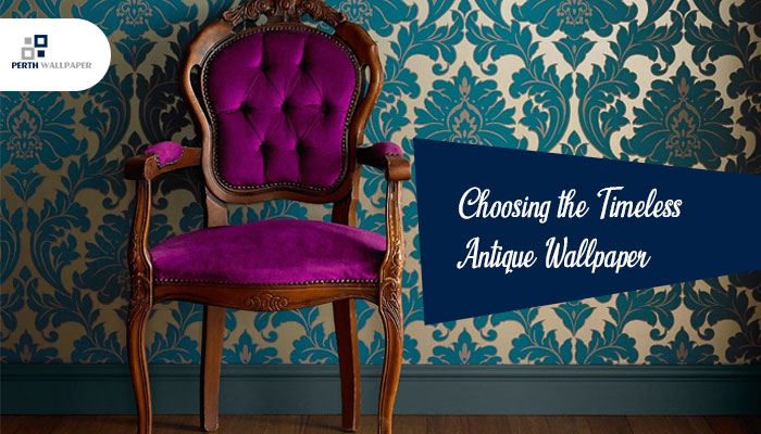 choosing the timeless antique wallpaper
