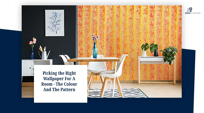 Picking the Right Wallpaper For A Room – The Colour And The Pattern