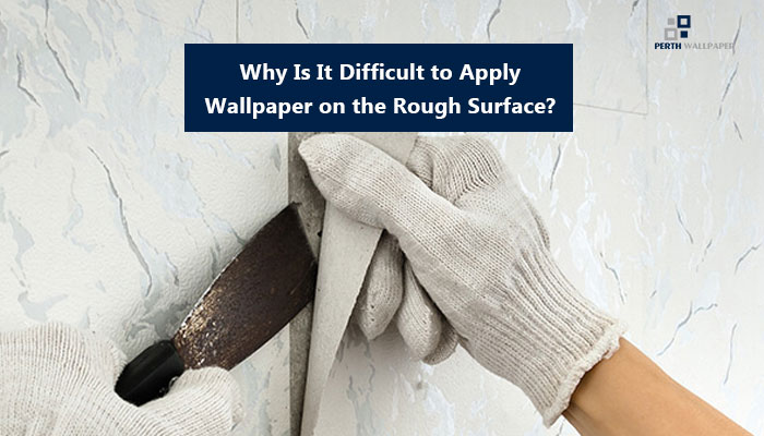 apply wallpaper on the rough surface