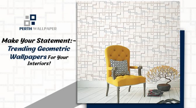 Make Your Statement:- Trending Geometric Wallpapers For Your Interiors!