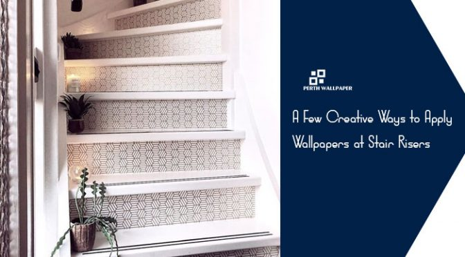 A Few Creative Ways to Apply Wallpapers at Stair Risers